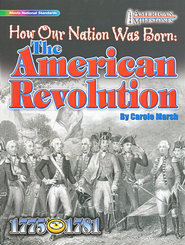 How Our Nation Was Born: The American Revolution   -     By: Carole Marsh