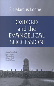 Oxford and the Evangelical Succession  -     By: Sir Marcus Loane