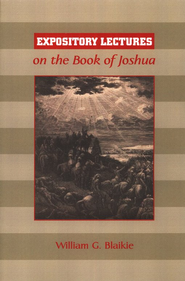 Expository Lectures on the Book of Joshua  -     By: William G. Blaikie