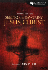 Seeing and Savoring Christ--DVD   -     By: John Piper