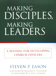 Making Disciples, Making Leaders  -     By: Steven P. Eason