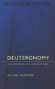 Deuteronomy: The Commands of a Covenant God  -     By: Allan Harman