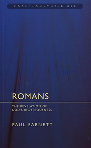 Romans: The Revelation of God's Righteousness (Focus on the Bible)  -     By: Paul Barnett