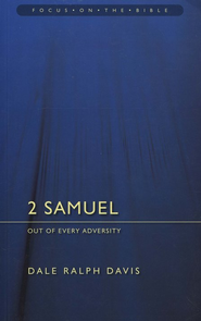 2 Samuel: Out of Every Adversity (Focus on the Bible)  -     By: Dale Ralph Davis