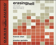 Erasing Hell: What God Said About Eternity and the Things We Make Up - unabridged audiobook on CD  -              By: Francis Chan
