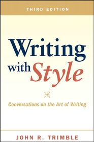 Writing with Style: Conversations on the Art of Writing 3rd edition  -     By: John R. Trimble