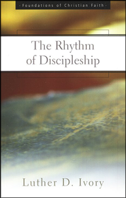 The Rhythm of Discipleship  -     By: Luther Ivory