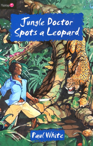 The Jungle Doctor Series #3: Jungle Doctor Spots a Leopard   -     By: Paul White
