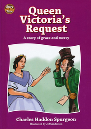 Queen Victoria's Request: A story of grace and mercy  -     By: Charles H. Spurgeon     Illustrated By: Jeff Anderson