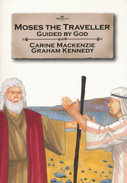 Moses the Traveler: Guided by God  -     By: Carine MacKenzie     Illustrated By: Graham Kennedy