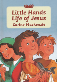 Little Hands Life of Jesus  -              By: Carine MacKenzie