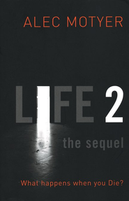Life2: The Sequel   -     By: J.A. Motyer