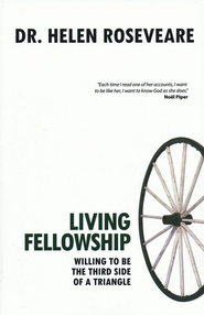 Living Fellowship: Willing to Be the Third Side of the Triangle  -     By: Dr. Helen Roseveare