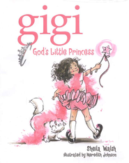 Gigi, God's Little Princess - eBook  -     By: Sheila Walsh     Illustrated By: Meredith Johnson