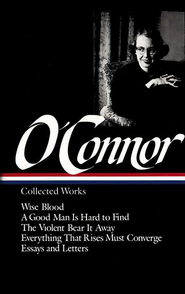Flannery O'Connor: Collected Works   -     Edited By: Sally Fitzgerald     By: Flannery O'Connor