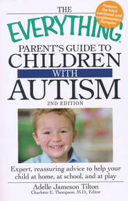 The Everything Parent's Guide to Children with Autism, 2nd Edition  -     Edited By: Charlotte E. Thompson     By: Adelle Jameson Tilton