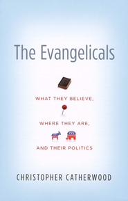 The Evangelicals  -              By: Christopher Catherwood