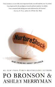 NurtureShock: New Thinking About Children  -     By: Po Bronson, Ashley Merryman