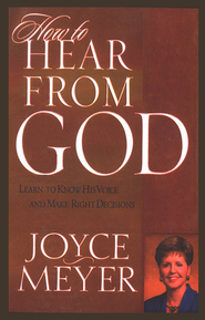 How to Hear from God: Learn to Know His Voice & to Make Right Decisions, large print  -     By: Joyce Meyer