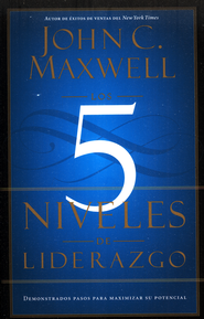 Cinco Niveles De Liderazgo Los, The Five Levels of Leadership: Proven Steps to Maximize Your Potential  -     By: John C. Maxwell