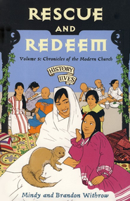 #5: Rescue and Redeem: Chronicles of the Modern Church, 1860 A.D.-Tomorrow  -     By: Mindy Withrow, Brandon Withrow