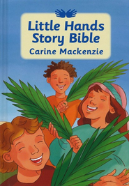 Little Hands Story Bible  -     By: Carine MacKenzie