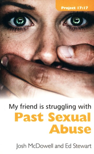 My Friend is Struggling with Past Sexual Abuse  -     By: Josh McDowell, Ed Stewart