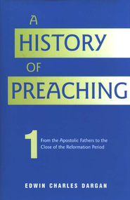History of Preaching 2 Volume Set  -     By: Edwin Charles Dargan