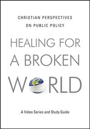 Healing for a Broken World DVD: Christian Perspectives on Public Policy  -     By: Steve Monsma, Richard Mouw, Richard Cizik