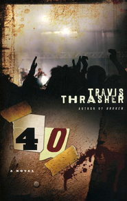 40: A Novel   -     By: Travis Trasher