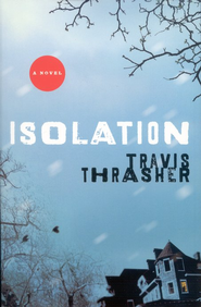 Isolation  -     By: Travis Thrasher