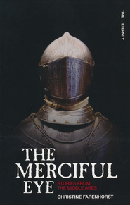 The Merciful Eye: Stories from the Middle Ages  -     By: Christine Forenhurst