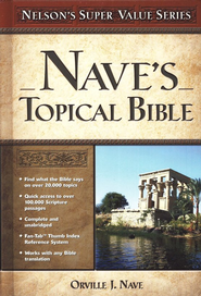 Nave's Topical Bible  -     By: Orville J. Nave