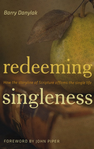 Redeeming Singleness  -     By: Barry Danylak