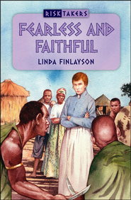 Fearless and Faithful  -              By: Linda Finlayson