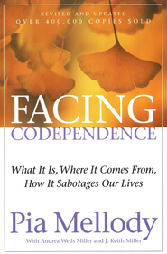 Facing Codependence   -     By: Pia Mellody