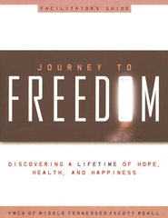 Journey to Freedom Facilitator's Guide  -     By: Scott Reall