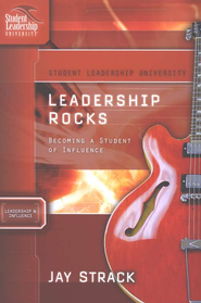 Leadership Rocks, Student Leadership University Series    -     By: Jay Strack