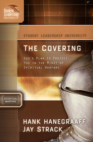 The Covering, Student Leadership University Series                                           -     By: Jay Strack, Hank Hanegraaff
