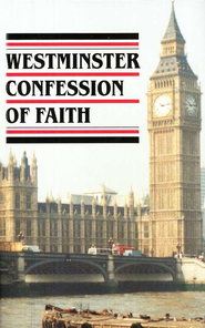 Westminster Confession of Faith   -