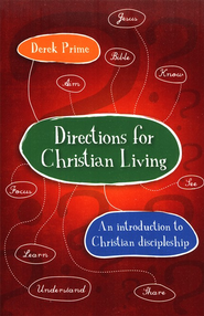 Directions for Christian Living  -     By: Derek Prime