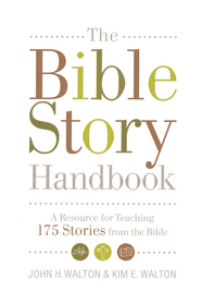 The Bible Story Handbook  -     By: John Walton, Kim Walton
