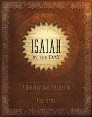 Isaiah by the Day: A New Devotional Translation  -     By: Alec Motyer