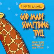 God Made Something Tall  -              By: Penny Reeve