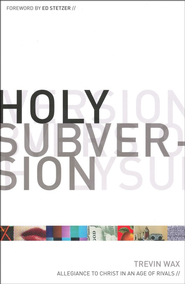 Holy Subversion: Allegiance to Christ in an Age of Rivals - Slightly Imperfect  -