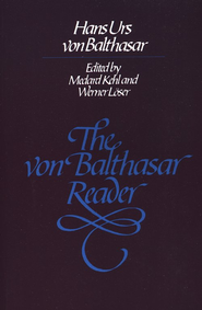 The von Balthasar Reader   -     By: Hans Urs von Balthasar