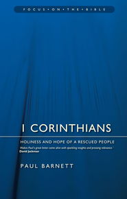 1 Corinthians: Holiness and Hope of a Rescued People (Focus on the Bible)  -     By: Paul Barnett