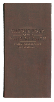 Chequebook at the Bank of Faith, Burgundy  -              By: Charles H. Spurgeon