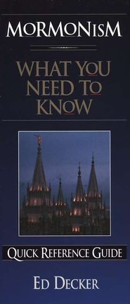 Mormonism: What You Need to Know   -     By: Ed Decker