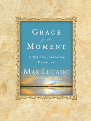 Grace for the Moment - eBook  -     By: Max Lucado